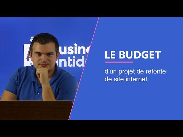 Le budget d'un projet de refonte de site internet.