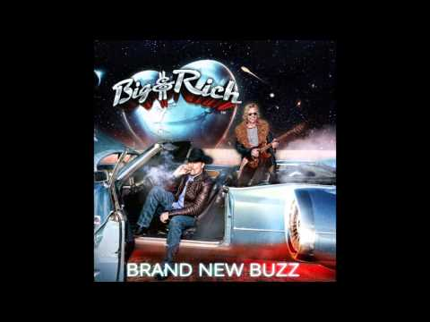 Big & Rich - Brand New Buzz (Audio)
