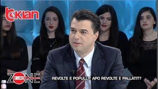 Zone e lire - Lulzim Basha - Revolte e popullit apo revolte e Pallatit? (08 mars 2019)