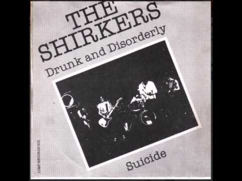 The Shirkers - Drunk and Disorderly