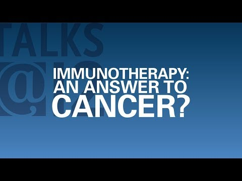 Talks@12: Immunotherapy: An Answer to Cancer?