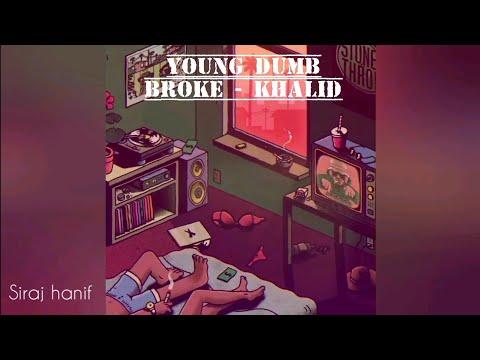 Young Dumb Broke - Khalid