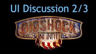 Bioshock Infinite - UI Discussion Part 2/3
