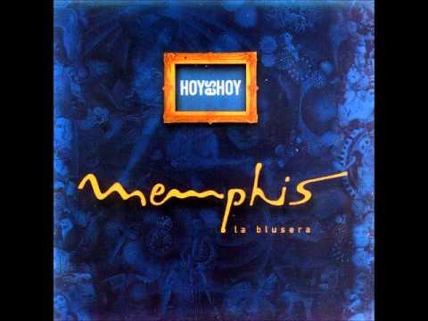 Memphis La Blusera Hoy Es Hoy 1998