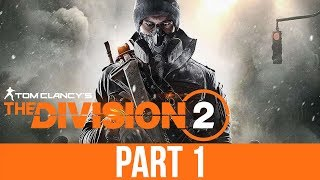 THE DIVISION 2 Private Beta Gameplay Walkthrough Part 1 - First 60 Minutes