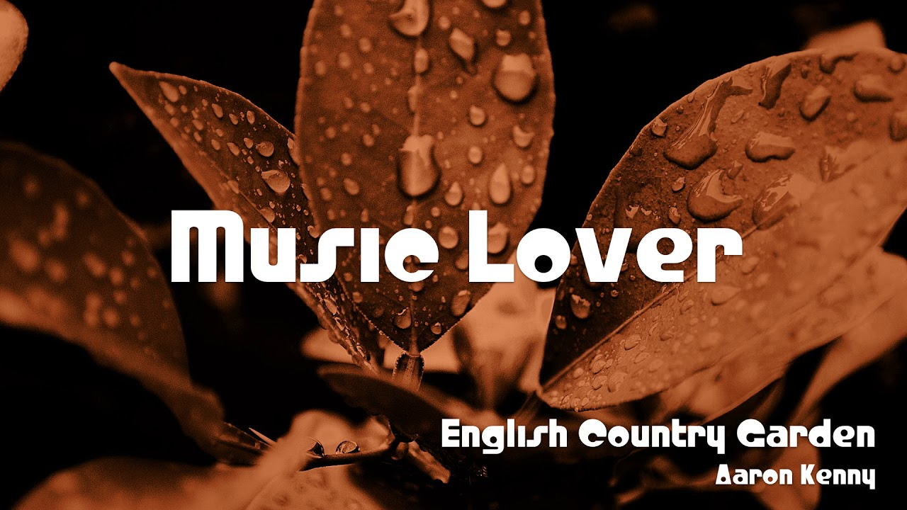 🎵 English Country Garden - Aaron Kenny 🎧 No Copyright Music ...