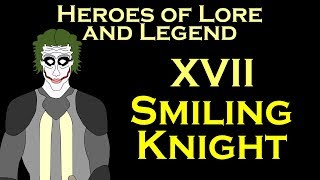 Heroes of Lore and Legend: Smiling Knight (ASOIAF)
