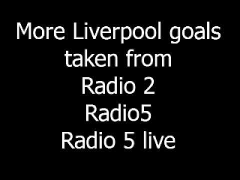 LIVERPOOL FC GOALS FROM RADIO 2/5 & 5live