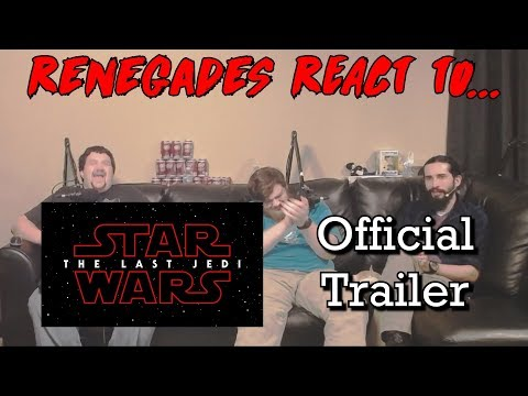 Renegades React to... Star Wars: The Last Jedi - Official Trailer *SPOILERS*