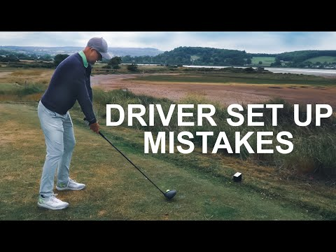 GOLF DRIVER SET UP MISTAKES That stop you Hitting Better Tee Shots