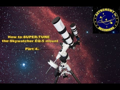 How to SUPER TUNE the Skywatcher EQ 5 mount Part 4