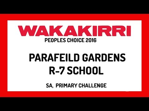 PARAFEILD GARDENS R-7 SCHOOL | Peoples Choice | SA Region | WAKAKIRRI 2016