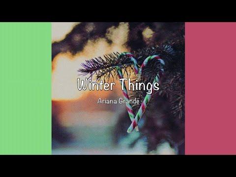 / Winter Things - Ariana Grande (Lyrics) /