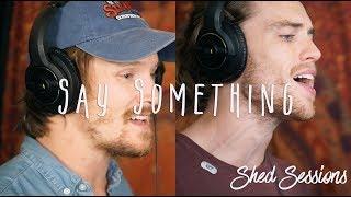 Say Something (Cover) Justin Timberlake/Chris Stapleton Cover #shedsession