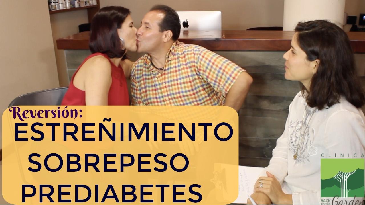 Caso Exitoso de Reversión  de Estreñimiento, Prediabetes, Sobrepeso