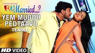 Yem Muddu Pedtaavo Song Teaser | RU Married…? Songs | Mourya, Charisma, Venkatraju