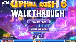 Watch Out Below! Uphill Rush 6, Cup 1 Walkthrough