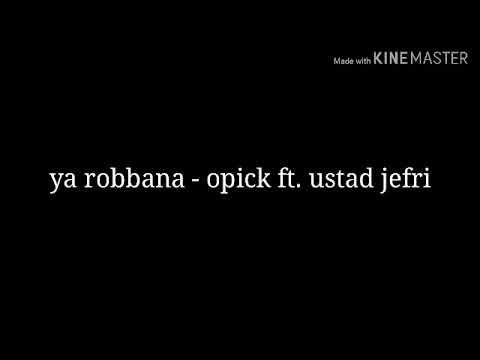 Ya Robbana - opick ft. ustad jefri