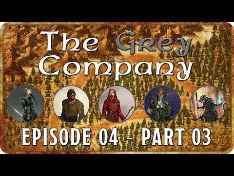 The Grey Company - Dungeons & Dragons 5th Edition - Episode 04 - Part 03!