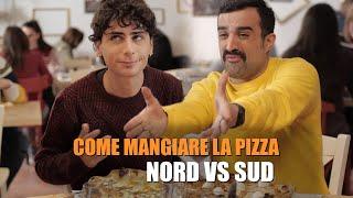 Come MANGIARE LA PIZZA - NORD VS SUD