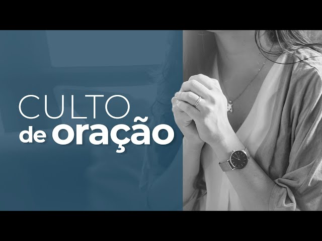 Culto de Oração - 24/02/2021 - Pr Rubens Monteiro