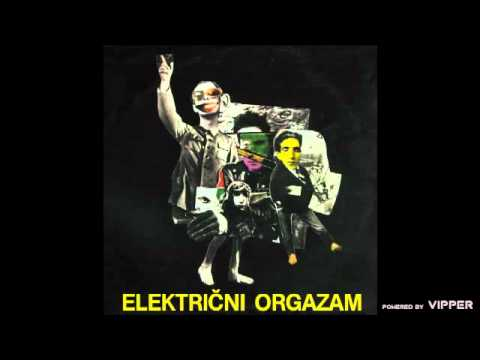 Elektricni orgazam  Infekcija   1981