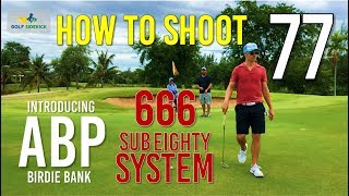 How to Break 80 - Shooting 77 - ABP Birdie Bank System and  NEVER GIVE UP