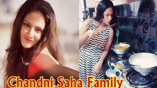 Chandni Saha Family | চাঁদনী সাহা পরিবার | Bengali TV Actress Chandni Saha with her Real Life Family