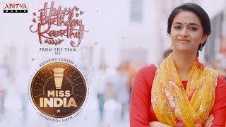Keerthy Suresh Birthday Song Teaser - Miss India || Narendra || Thaman S || Mahesh S Koneru