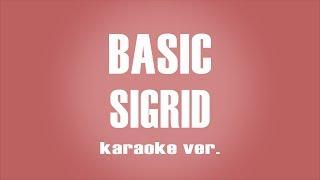 Sigrid - Basic  karaoke ver.