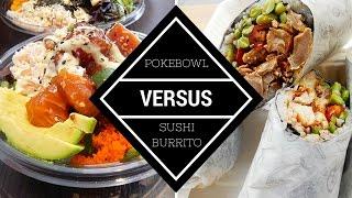 Sushi Burrito vs. Poke Bowl
