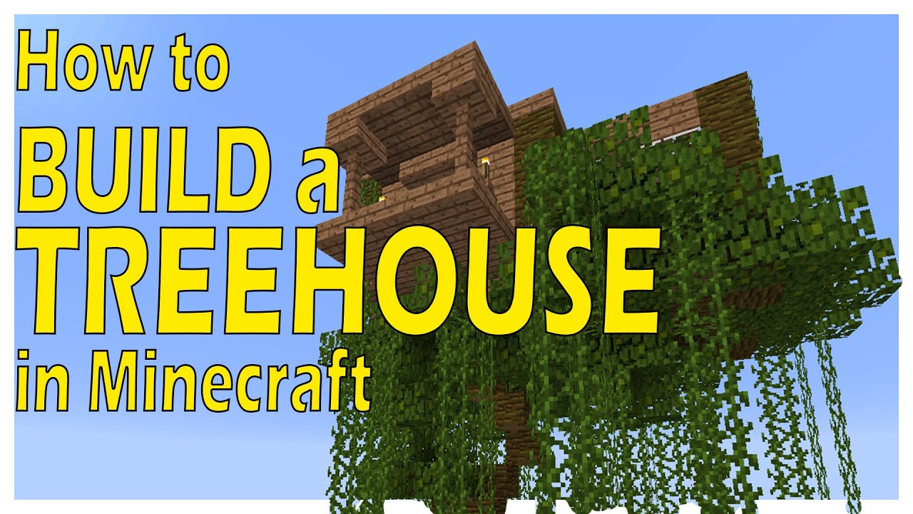 how to make minecraft treehouse