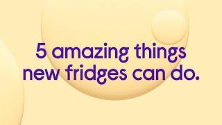 5 amazing things new fridges can do