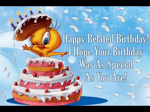 Belated Happy Birthday Wishes Greetings Quotes Cards Messages