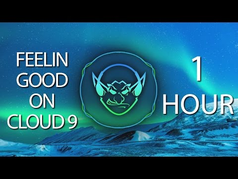 Feelin Good On Cloud 9 (Goblin & Crystal Mashup) 【1 HOUR】