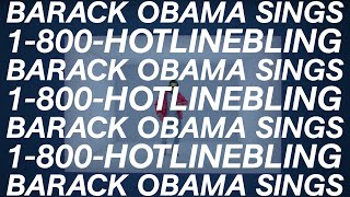 Barack Obama Singing Hotline Bling by Drake