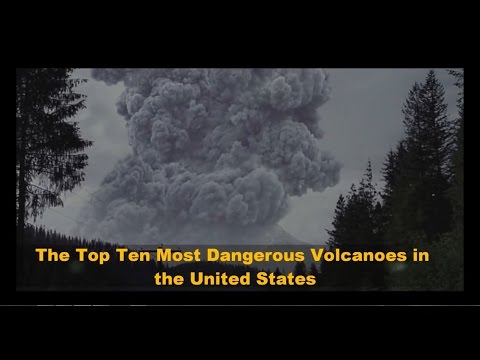 Top 10 Most Dangerous Volcanoes In The USA