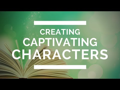 Creating Captivating Characters