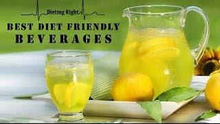 Best diet friendly beverages | Ventuno Dieting Right