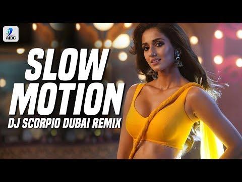 Slow Motion (Remix) | DJ Scorpio Dubai | Bharat | Salman Khan | Disha Patani