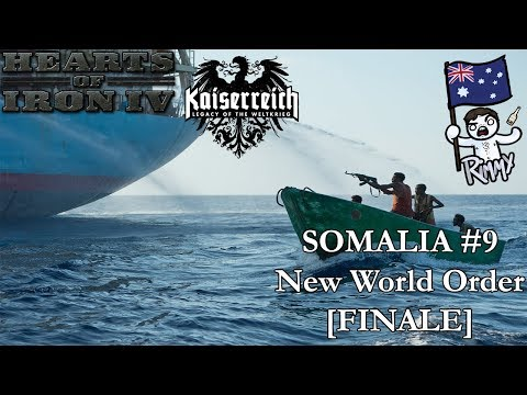 HOI4 Kaiserreich - Somalia #9 - New World Order [FINALE]