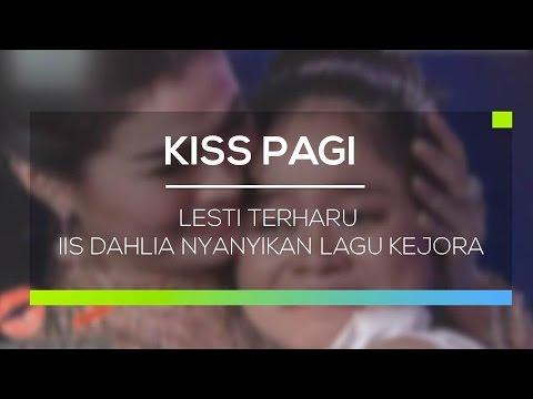 Lesti D'Academy Terharu Iis Dahlia Nyanyikan Lagu Kejora - Kiss Pagi