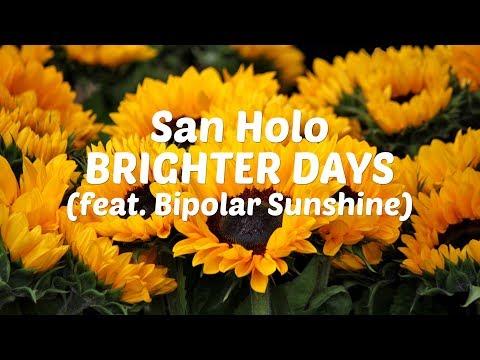 San Holo - Brighter Days (feat. Bipolar Sunshine) [Lyric Video]
