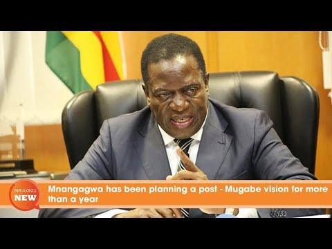 Mnangagwa has been planning a post - Mugabe vision for more than a yea
