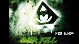 Watch Overkill Fast Junkie video