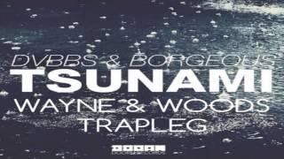 Dvbbs Borgeous Tsunami Wayne Woods Trapleg.mp3