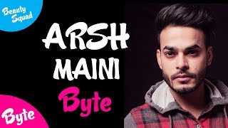 Punjabi Singer Arsh Maini | Talking About Beauty | Beauty Squad | Latest Beauty Videos 2018