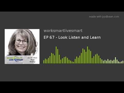 EP 67 - Look Listen And Learn