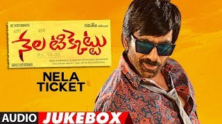 Nela Ticket Jukebox | Nela Ticket Songs | Ravi Teja, Malvika, Jagapathi Babu | Telugu Songs 2018