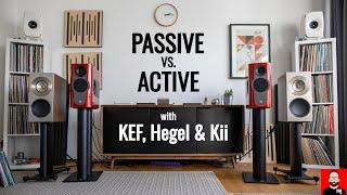 Passive vs. active with KEF, Hegel & Kii